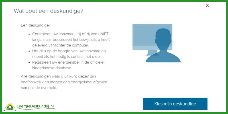 Wat doet een deskundige? Een erkend deskundige: (1) Controleert je aanvraag. Hij of zij komt NIET langs, maar beoordeelt het bewijs dat je hebt geleverd vanachter de computer. (2) Houdt je op de hoogte van de aanvraag en neemt als het nodig is contact met je op. (3) Registreert het energielabel in de officiële Nederlandse database. Alle deskundigen waar je uit kunt kiezen zijn onafhankelijk en mogen een energielabel afgeven namens de overheid.